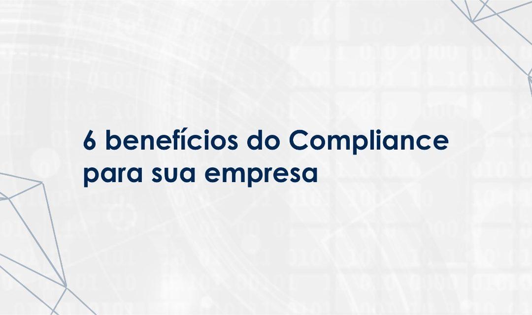 6 benefícios do Compliance