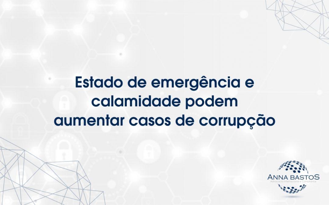 Estado de emergência e calamidade podem aumentar casos de corrupção