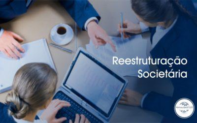 Como a reestruturação societária pode beneficiar a sua empresa