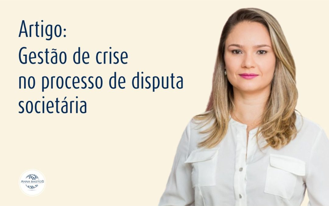 Artigo – Gestão de crise no processo de disputa societária