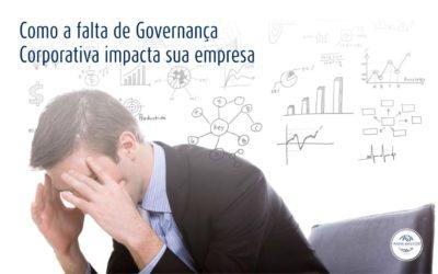 Como a falta de Governança Corporativa impacta sua empresa