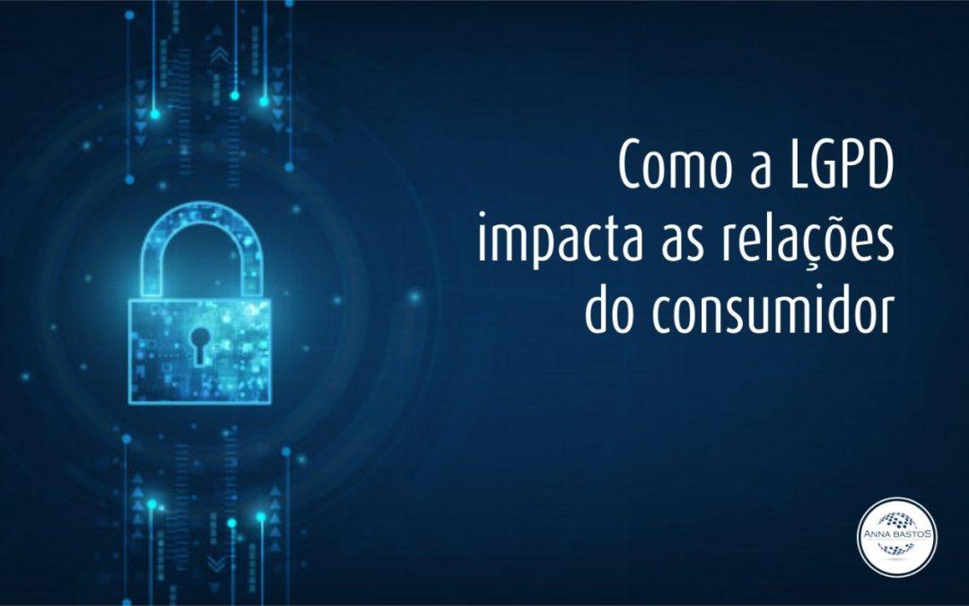 Como a LGPD impacta as relações do consumidor