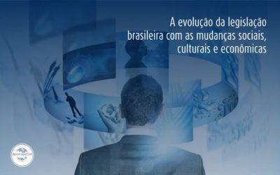 A evolução da legislação brasileira com as mudanças sociais, culturais e econômicas