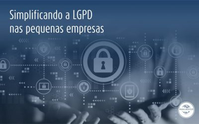 Simplificando a LGPD nas pequenas empresas