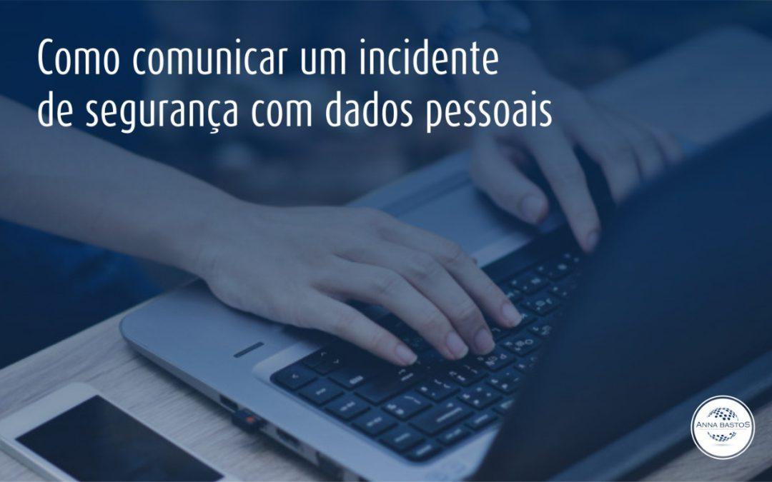 Como comunicar um incidente de segurança com dados pessoais